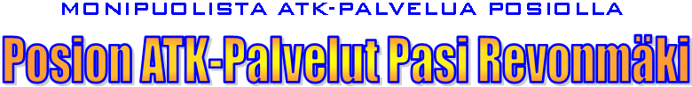 Posion ATK-Palvelut Pasi Revonmäki - ATK-apua juuri sinulle